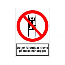 Det er forbudt at kravle på maskinanlægget